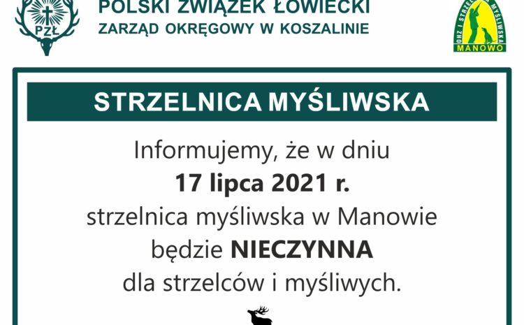 Strzelnica myśliwska nieczynna w dniu 17.07.2021 r.